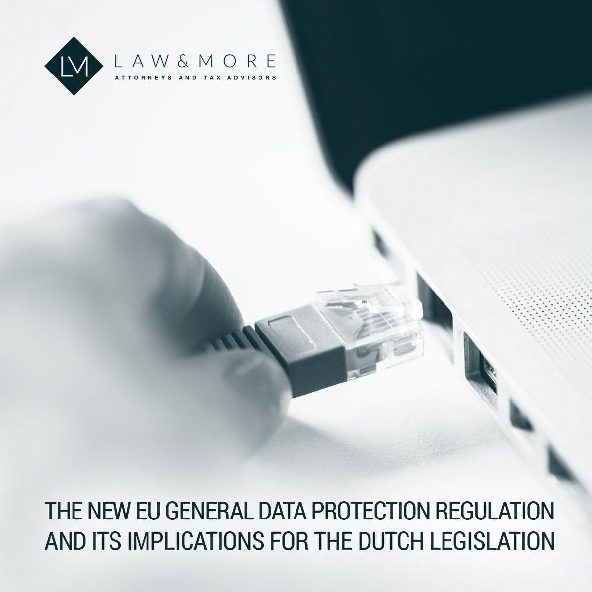 The new EU General Data Protection Regulation and its implications for the Dutch legislation 1x1 image
